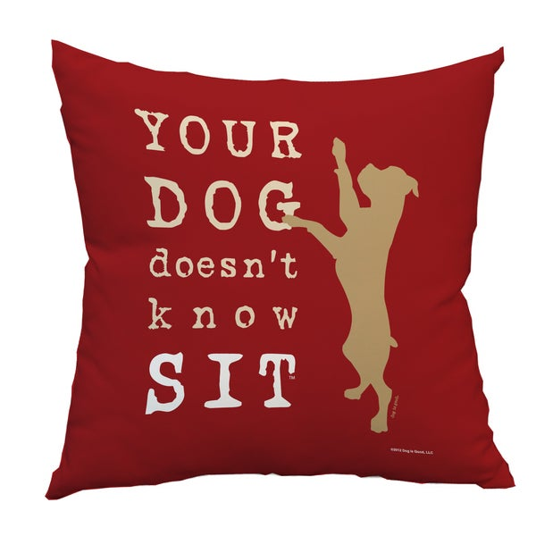 Your Dog Doesnt Know Sit Red Throw Pillow