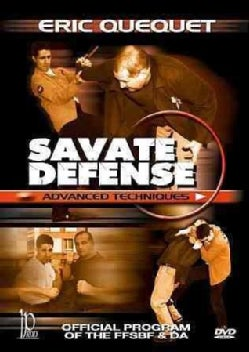 Savate Defense Advanced Techniques: Official Program of the FFSBF & DA with Eric Quequet
