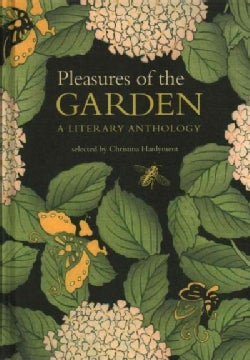 Pleasures of the Garden: A Literary Anthology (Hardcover)