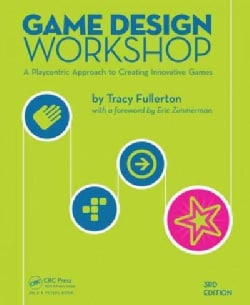 Game Design Workshop: A Playcentric Approach to Creating Innovative Games (Paperback)