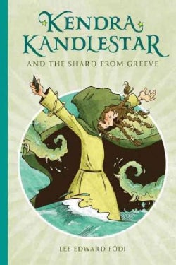 Kendra Kandlestar and the Shard from Greeve (Paperback)