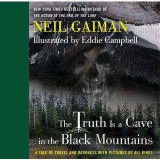 The Truth Is a Cave in the Black Mountains: A Tale of Travel and Darkness With Pictures of All Kinds (Hardcover)