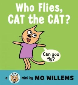 Who Flies, Cat the Cat? (Board book)