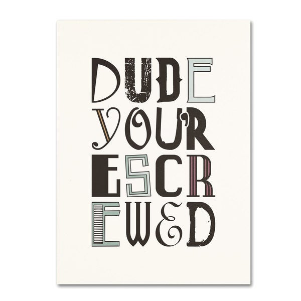 Megan Romo 'Dude Screwed' Canvas Art