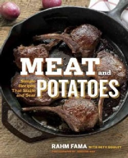 Meat and Potatoes: Simple Recipes That Sizzle and Sear (Paperback)