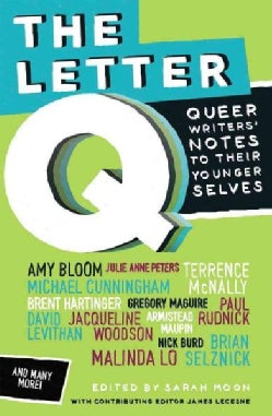 The Letter Q: Queer Writers' Notes to Their Younger Selves (Paperback)