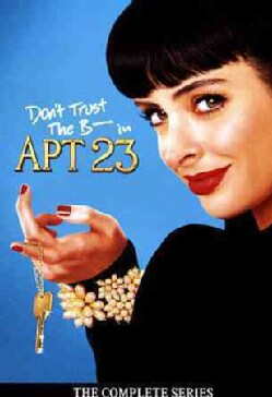 Don't Trust The B In Apt. 23: The Complete Series (DVD)