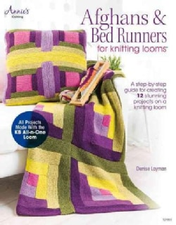 Afghans & Bed Runners for Knitting Looms: A Step-by-step Guide for Creating 12 Stunning Projects on the Knitting ... (Paperback)