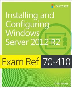 Exam Ref 70-410: Installing and Configuring Windows Server 2012 R2 (Paperback)