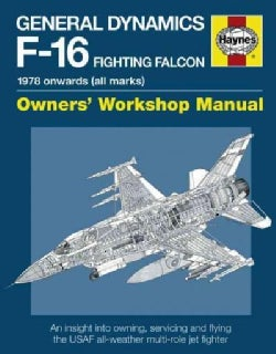 General Dynamics F-16 Fighting Falcon Manual: 1978 onward (all marks) (Hardcover)
