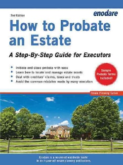 How to Probate an Estate: A Step-by-Step Guide for Executors (Paperback)