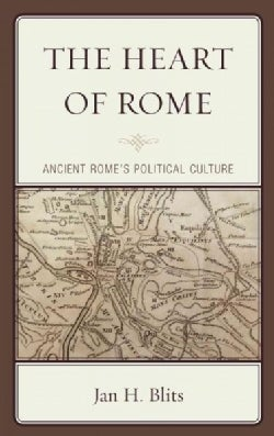 The Heart of Rome: Ancient Romes Political Culture (Hardcover)