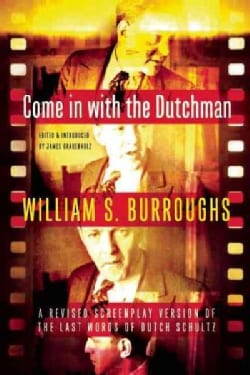 Come in With the Dutchman: A Revised Screenplay Version of the Last Words of Dutch Schultz (Paperback)