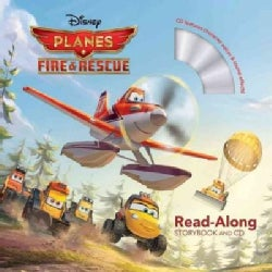 Disney Planes Fire & Rescue: Read-along Storybook and Cd