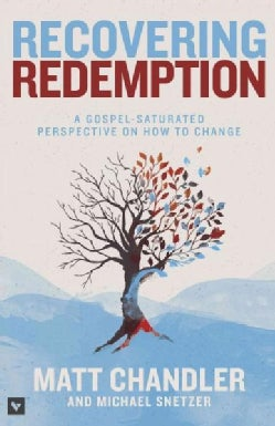 Recovering Redemption: A Gospel-Saturated Perspective on How to Change (Paperback)