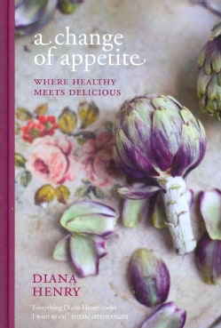 A Change of Appetite: Where Healthy Meets Delicious (Hardcover)