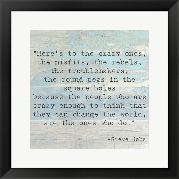 'Here's to the Crazy Ones, Steve Jobs Quote' Framed Art