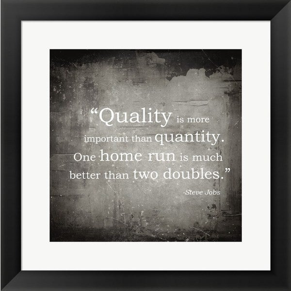 'Quality is more important' Framed Art