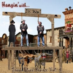 DR. WU' & FRIENDS - HANGIN WITH DR. WU: TEXAS BLUES PROJECT VOL. 4