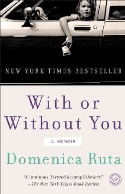 With or Without You: A Memoir (Paperback)