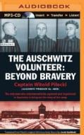 The Auschwitz Volunteer: Beyond Bravery (CD-Audio)
