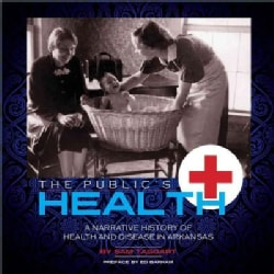 The Public's Health: A Narrative History of Health and Disease in Arkansas (Paperback)