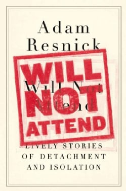 Will Not Attend: Lively Stories of Detachment and Isolation (Hardcover)