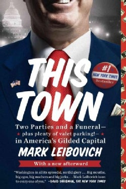 This Town: Two Parties and a Funeral - Plus, Plenty of Valet Parking! - In America's Gilded Capital (Paperback)