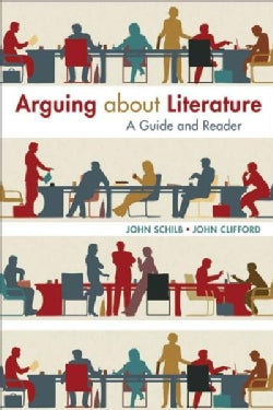 Arguing About Literature: A Guide and Reader (Paperback)