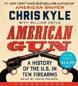 American Gun: A History of the U.S. in Ten Firearms (CD-Audio)