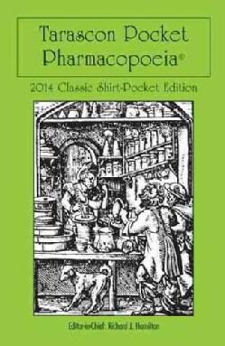 Tarascon Pocket Pharmacopoeia: 2014 Classic Shirt Pocket Edition (Paperback)
