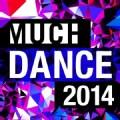 MUCH DANCE 2014 - MUCH DANCE 2014