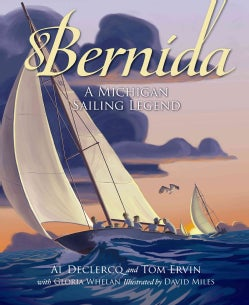 Bernida: A Michigan Sailing Legend (Hardcover)