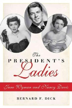 The President's Ladies: Jane Wyman and Nancy Davis (Hardcover)