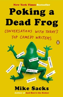 Poking a Dead Frog: Conversations With Today's Top Comedy Writers (Paperback)