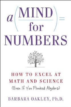 A Mind for Numbers: How to Excel at Math and Science (Even If You Flunked Algebra) (Paperback)