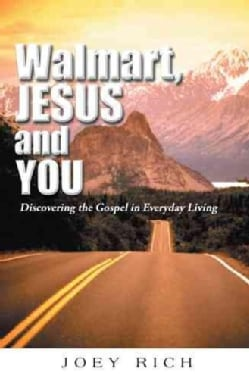 Walmart, Jesus, and You: Discovering the Gospel in Everyday Living (Hardcover)