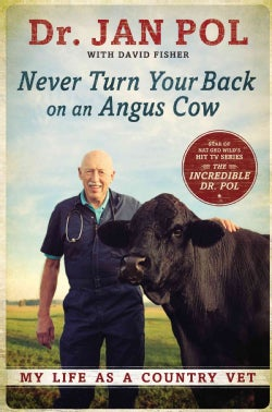 Never Turn Your Back on an Angus Cow: My Life As a Country Vet (Hardcover)