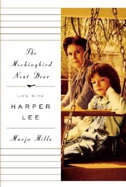 The Mockingbird Next Door: Life With Harper Lee (Hardcover)