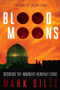 Blood Moons: Decoding the Imminent Heavenly Signs (Paperback)