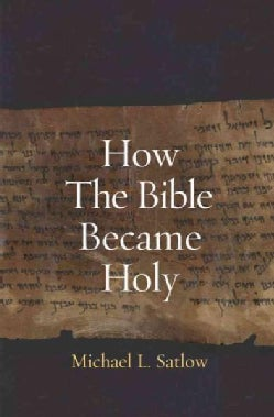 How the Bible Became Holy (Hardcover)