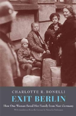Exit Berlin: How One Woman Saved Her Family from Nazi Germany (Hardcover)