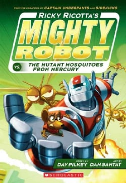 Ricky Ricotta's Mighty Robot vs. the Mutant Mosquitoes from Mercury (Paperback)