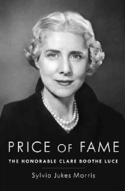 Price of Fame: The Honorable Clare Boothe Luce (Hardcover)