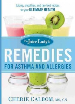 The Juice Lady's Remedies for Asthma and Allergies (Paperback)