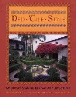 Red Tile Style: America's Spanish Revival Architecture (Hardcover)
