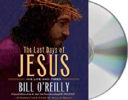 The Last Days of Jesus: His Life and Times (CD-Audio)
