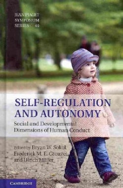 Self-Regulation and Autonomy: Social and Developmental Dimensions of Human Conduct (Hardcover)