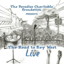 THE ROAD TO KEY WEST LIVE (THE PARADISE CHARITABLE - THE ROAD TO KEY WEST LIVE (THE PARADISE CHARITABLE