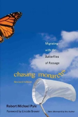 Chasing Monarchs: Migrating with the Butterflies of Passage (Paperback)